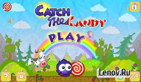Catch The Candy (обновлено v 1.0.6) (Лови конфету)