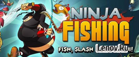 Ninja Fishing v 2.0.7 Мод (Unlimited Money)