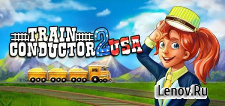 Train Conductor 2: USA v 1.5.2 Мод (много денег)