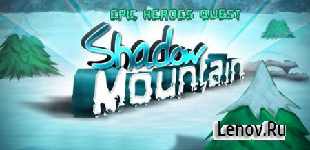 Shadow Mountain : Epic Quest v 1.1