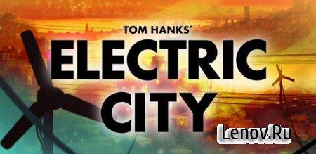 Electric City - A NEW DAWN v 1.0.0 (мод бесконечные деньги)
