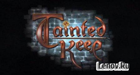 Tainted Keep (обновлено v 1.8) Mod (Unlimited Life / Energy)
