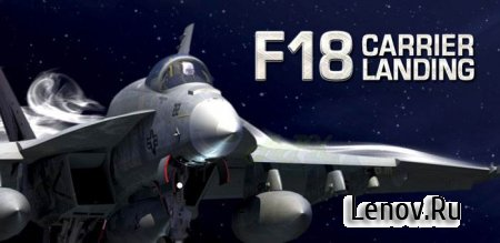 F18 Carrier Landing v 7.5.2 Mod (свободные покупки)