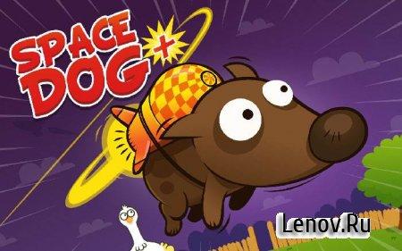 Space Dog + v 1.3.6 + Мод (свободные покупки)