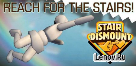 Stair Dismount v 2.9.6 Мод (Unlocked)