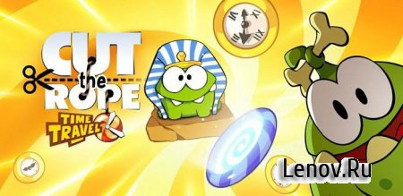 Cut the Rope: Time Travel HD v 1.10.0 Мод (много денег)