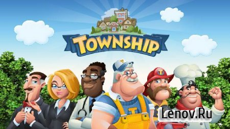 Township v 7.3.0 Мод (много денег)