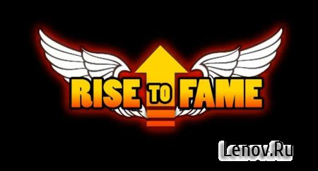 Rise To Fame v 1.1 Мод (свободные покупки)