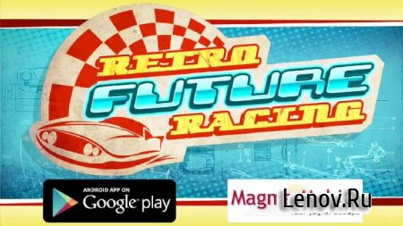 Retro Future Racing v 1.0.3 Мод (свободные покупки)
