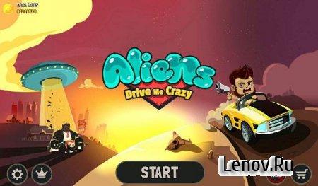 Aliens Drive Me Crazy v 3.0.4 (Mod Money)