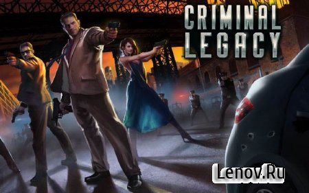 Criminal Legacy v 1.3.001
