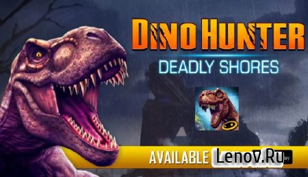 DINO HUNTER: DEADLY SHORES v 4.0.0 (Mod Money)
