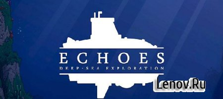 Echoes: Deep-sea Exploration v 1.0