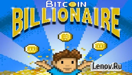 Bitcoin Billionaire v 4.7 (Mod Money)