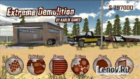 Extreme Demolition v 2.4 Мод (много денег)