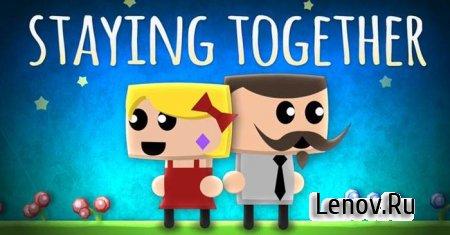 Staying Together v 1.3 Mod (Unlocked)