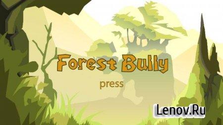 Forest Bully v 1.0