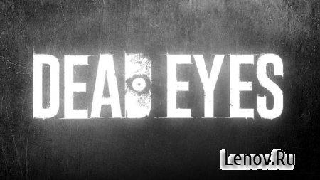 DEAD EYES (обновлено v 1.6) (Full)