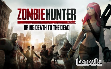 Zombie Hunter: Post Apocalypse Survival Games v 2.4.2 (Mod Money/Ad Free)
