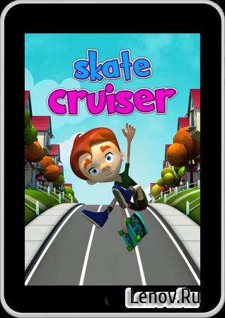 Skate Cruiser v 1.0 Мод (Unlimited Money)