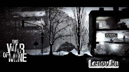 This War of Mine v 1.5.10 b851 Мод (Unlocked)