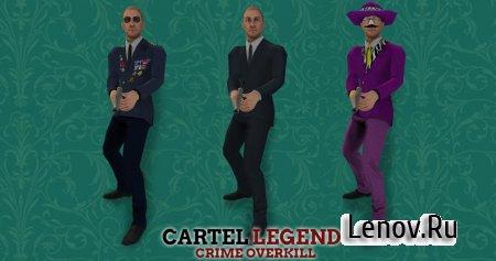 Cartel Legend: Crime Overkill (обновлено v 1.6) (Mod Money)