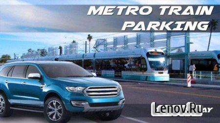 METRO TRAIN CAR PARKING v 1.0