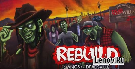 Rebuild 3: Gangs of Deadsville v 1.6.27 Мод (много денег)