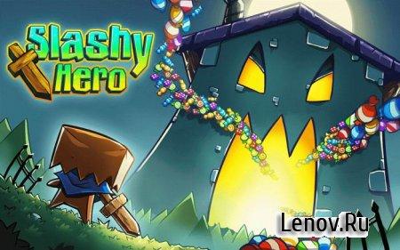 Slashy Hero (обновлено v 1.0.58) Мод (много денег)
