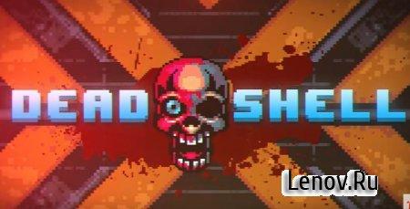 Dead Shell: подземелья мертвых v 1.2.8551 Мод (много денег)