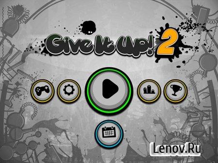 Give It Up! 2 (обновлено v 1.6.4) (Mod Money/Unlocked)