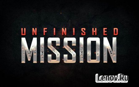 Unfinished Mission v 3.2 Мод (Free Shopping)