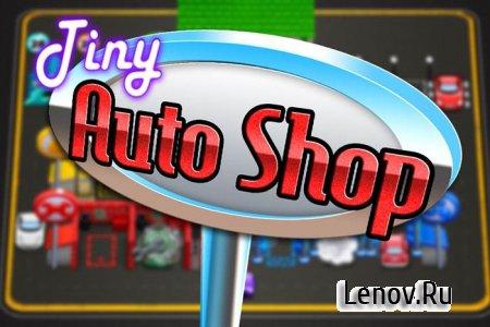 Tiny Auto Shop v 1.4 Мод (много денег)