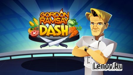 RESTAURANT DASH, GORDON RAMSAY v 2.9.5 Мод (Mod Coins)