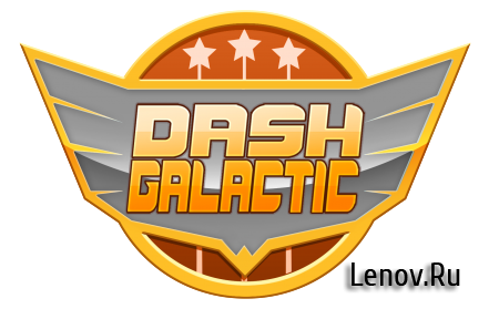 Dash Galactic (обновлено v 1.7.1) Mod (Unlocked)