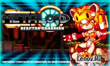 Metaloid : Reactor Guardian v 1.1.3 (Mod Credits/Unlocked)