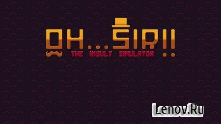 Oh...Sir! The Insult Simulator v 1.11 Mod (Unlocked)