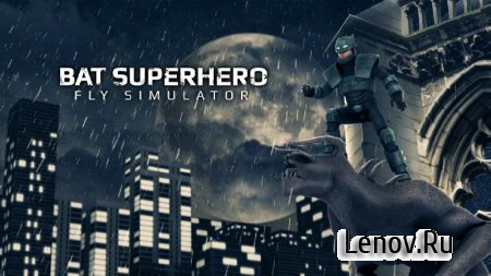 Bat Superhero Fly Simulator v 1.7 (Mod Money)
