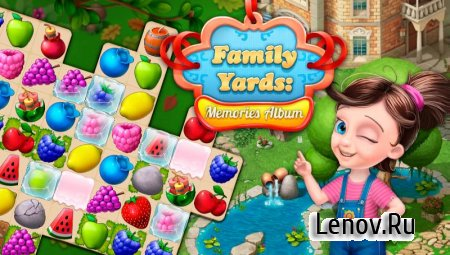 Family Yards: Memories Album v 1.8.1 Мод (Unlimited Lives/Coins/Keys/Boosters)