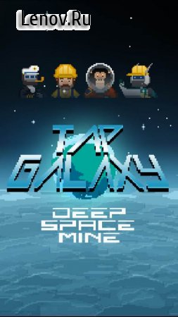 Tap Galaxy – Deep Space Mine v 1.4.1 (Mod Money)