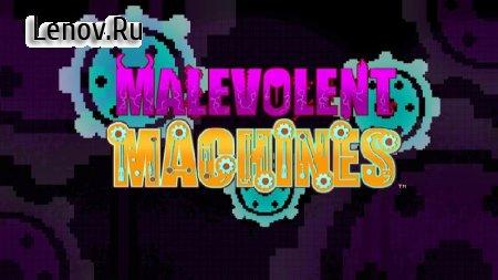 Malevolent Machines v 1.1 (Full)
