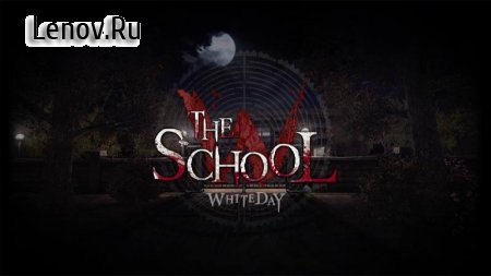 The School : White Day (обновлено v 1.1.579) Мод (полная версия)