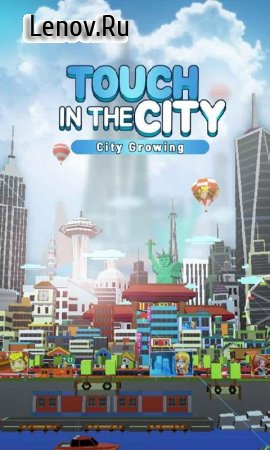 City Growing-Touch in the City (обновлено v 1.58) (Mod Money)