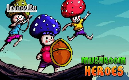 Mushroom Heroes v 1.00 Мод (ads-free)