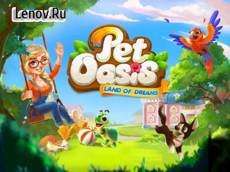 Pet Oasis v 1.1.03 Мод (Unlimited Gold/Lives)