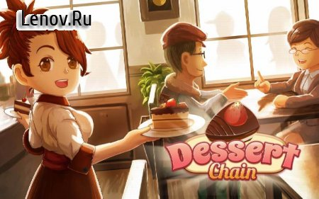 Dessert Chain: Coffee & Sweet v 0.8.29 (Mod Money & More)