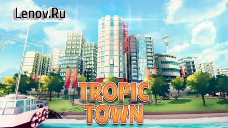 Town Building Games: Tropic City Construction Game v 1.2.10 (Mod Money)