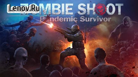Zombie Shooter: Pandemic Unkilled v 2.1.4 Мод (Infinite money/coin​)