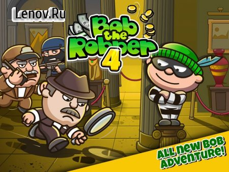 Bob The Robber 4 (обновлено v 1.17) (Mod Money/Unlocked)