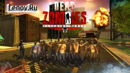 Dead Zombies - Shooting Game v 1.1 (Mod Money)